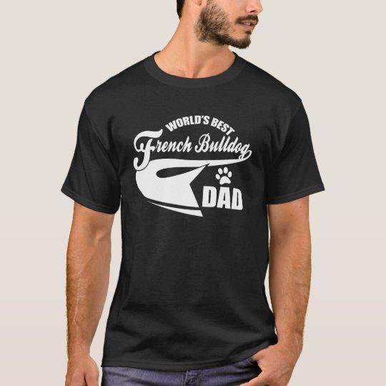 World's Best French Bulldog Dad T-Shirt