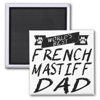 World's Best French Mastiff Dad Magnet