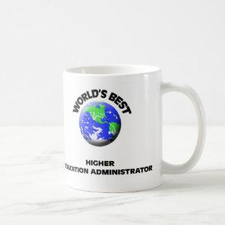 World's Best Higher Education Administrator Mug