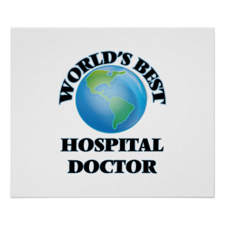 World's Best Hospital Doctor Posters