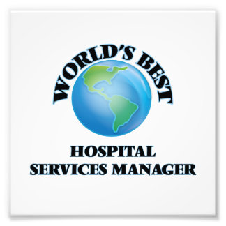 World's Best Hospital Services Manager Photo Art