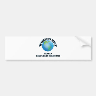 World's Best Human Resources Assistant Bumper Sticker