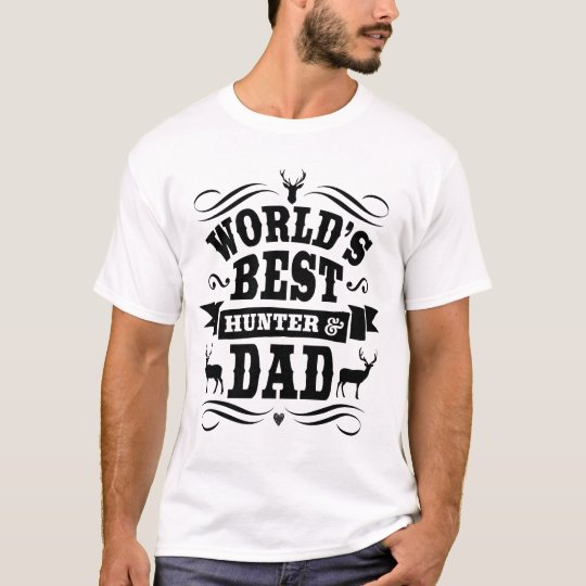 World's Best Hunter & Dad T-Shirt
