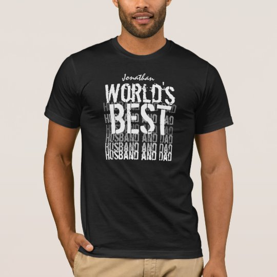 World's Best Husband and Dad Custom Name T-Shirt