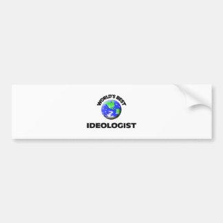 World's Best Ideologist Bumper Stickers
