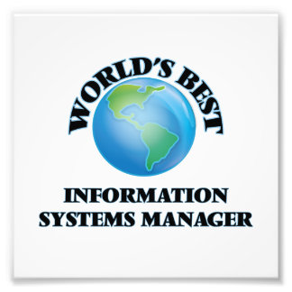 World's Best Information Systems Manager Photo Print