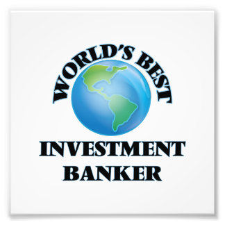 World's Best Investment Banker Art Photo