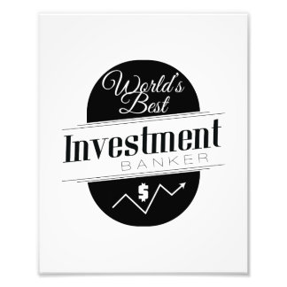 World's Best Investment Banker Photo Print