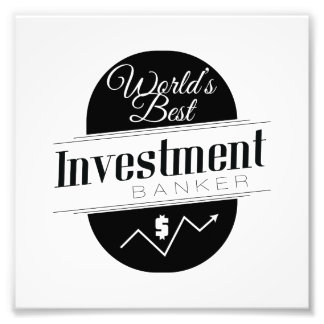 World's Best Investment Banker Photographic Print