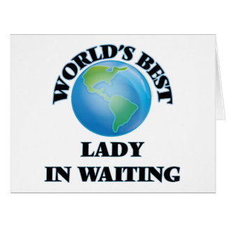 World's Best Lady In Waiting Card