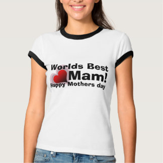 Worlds Best Mam t-shirt for Mother Day