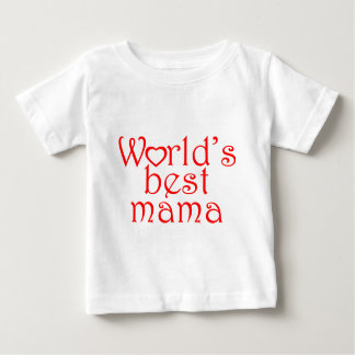 World's best mama baby T-Shirt