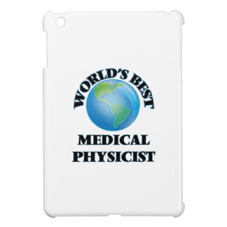 World's Best Medical Physicist iPad Mini Cover