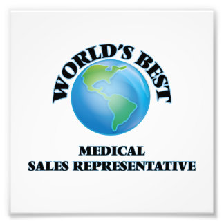 World's Best Medical Sales Representative Photographic Print