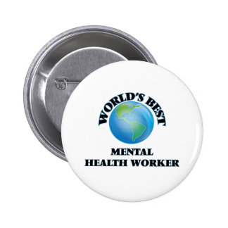 World's Best Mental Health Worker Pinback Buttons