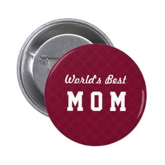 World's Best MOM Appreciation Gift A07 6 Cm Round Badge