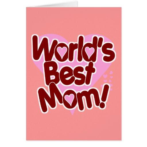 World's BEST Mom! Card