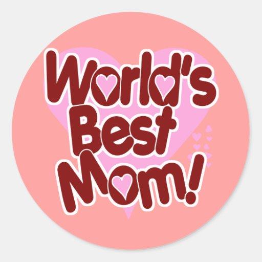 World's BEST Mom! Round Stickers