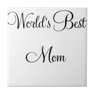 WORLDS BEST MOM CERAMIC TILE