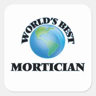 World's Best Mortician Square Sticker