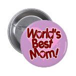 World's BEST Mum! Buttons