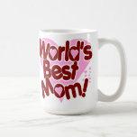 World's BEST Mum! Coffee Mugs