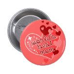 Worlds Best Mum Pinback Button