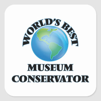 World's Best Museum Conservator Square Stickers