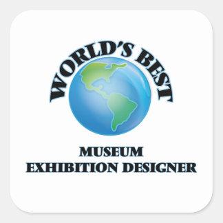 World's Best Museum Exhibition Designer Square Sticker