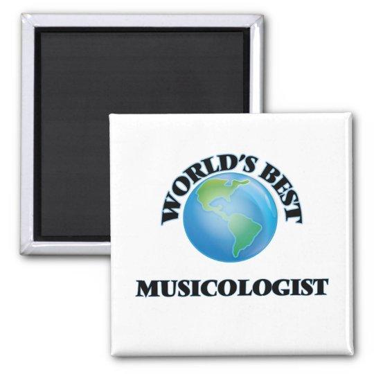 World's Best Musicologist Square Magnet