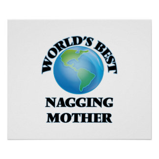 World's Best Nagging Mother Poster