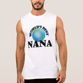 World's Best Nana Sleeveless Shirts
