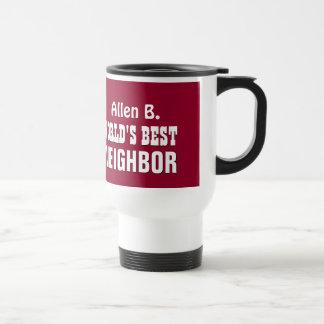 World's Best NEIGHBOR in MAROON Modern A06 Travel Mug