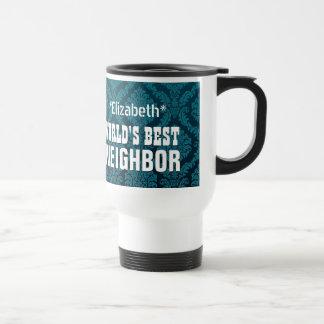 World's Best NEIGHBOR Teal Damask Custom Gift V05 Travel Mug