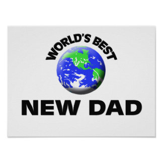 World's Best New Dad Posters