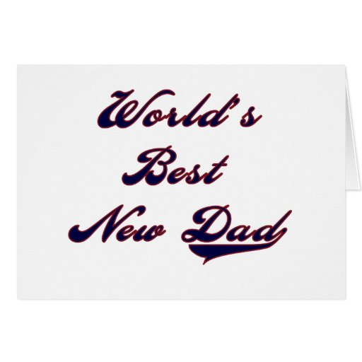World's Best New Dad Tshirts and Gifts Greeting Cards