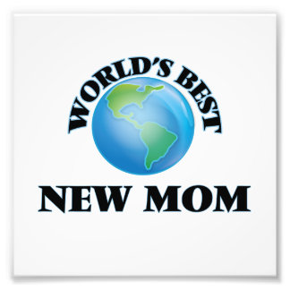 World's Best New Mom Photographic Print