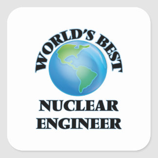 World's Best Nuclear Engineer Square Sticker