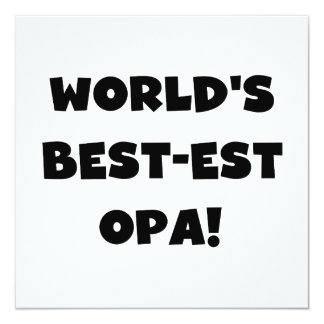 World's Best Opa Black Text T-shirts and Gifts 13 Cm X 13 Cm Square Invitation Card