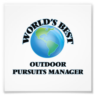 World's Best Outdoor Pursuits Manager Photographic Print