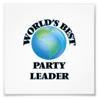 World's Best Party Leader Art Photo