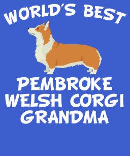 dcfa3723 World's Best Pembroke Welsh Corgi Grandma T-Shirt
