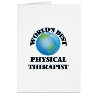 World's Best Physical Therapist Greeting Cards