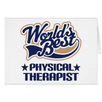 Worlds Best Physical Therapist Greeting Card