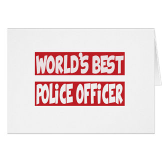 World's Best Police Officer. Greeting Card