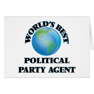 World's Best Political Party Agent Greeting Cards