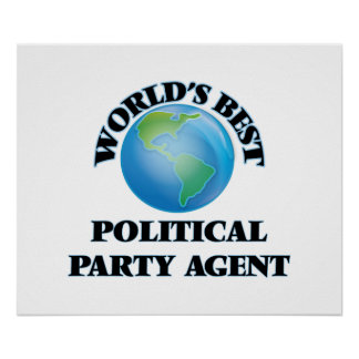 World's Best Political Party Agent Posters
