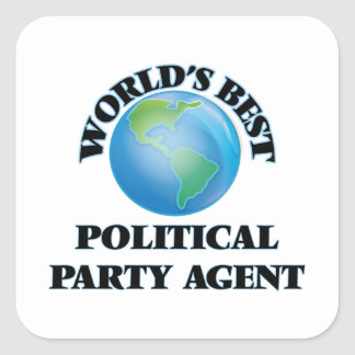 World's Best Political Party Agent Square Stickers