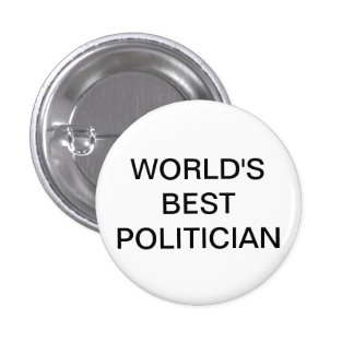 Worlds Best Politician Button