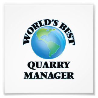 World's Best Quarry Manager Photograph